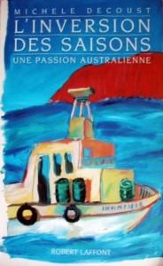L'inversion des Saisons, une Passion Australienne - Michèle Decoust
