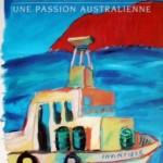 L'Inversions des Saisons, Une Passion Australienne