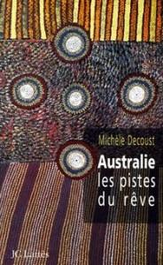 Australie, les Pistes du Rêve - Michèle Decoust