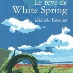 Le Rêve de White Spring